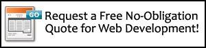 Request a Free No-Obligation Quote for Web Development.